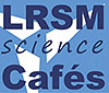 LRSM Science Cafe