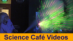 Science Cafe Videos
