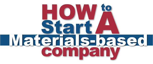 How to Start a Materials-based Company
